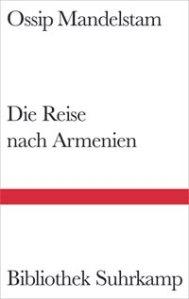 Ossip Mandelstam: Die Reise nach Armenien